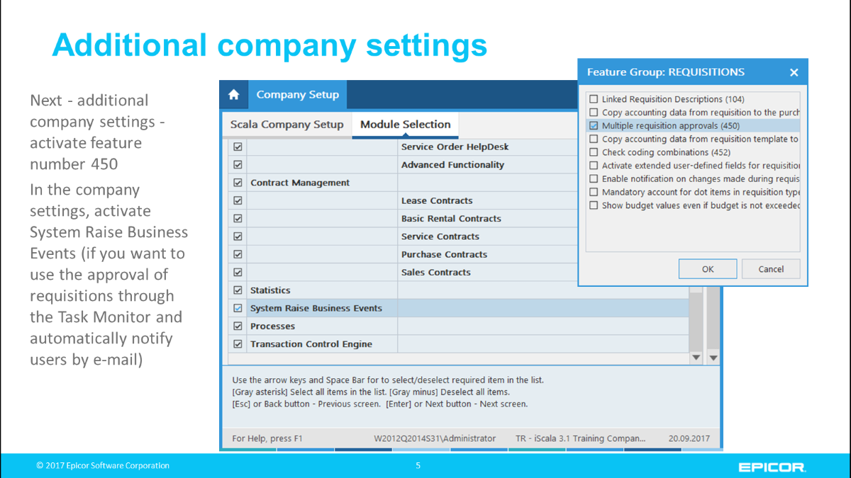 Additional company settings: Next - additional company settings - activate feature number 450; In the company settings, activate System Raise Business Events (if you want to use the approval of requisitions through the Task Monitor and automatically notify users by e-mail)